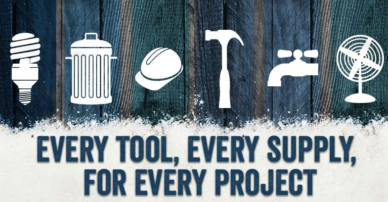 Every tool, every supply, for every project.