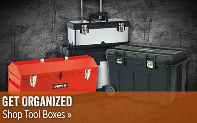 Get Organized. Shop Tool Boxes.